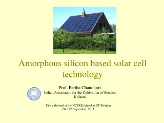 Amorphous silicon based solar cell technology