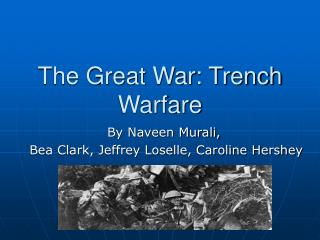 The Great War: Trench Warfare