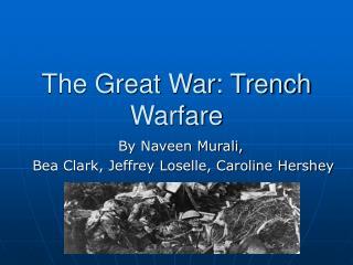 The Great War: Trench Warfare