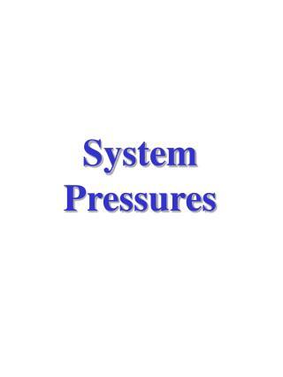 System Pressures