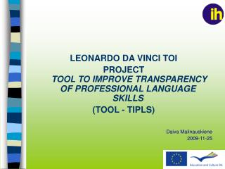 LEONARDO DA VINCI TOI PROJECT TOOL TO IMPROVE TRANSPARENCY OF PROFESSIONAL LANGUAGE SKILLS