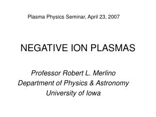 NEGATIVE ION PLASMAS