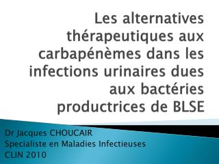 Dr Jacques CHOUCAIR Specialiste en Maladies Infectieuses CLIN 2010