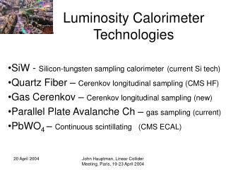 Luminosity Calorimeter Technologies
