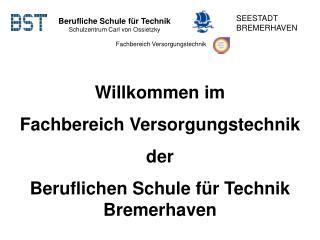 Berufliche Schule für Technik Schulzentrum Carl von Ossietzky