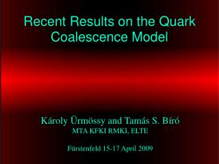 Recent Results on the Quark Coalescence Model