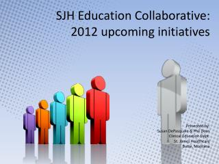SJH Education Collaborative: 2012 upcoming initiatives