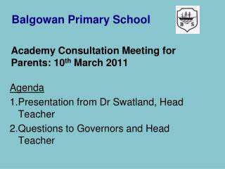 Academy Consultation Meeting for Parents: 10 th  March 2011