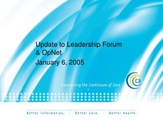 Update to Leadership Forum & OpNet January 6, 2005 .