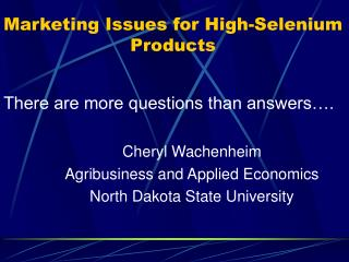 Marketing Issues for High-Selenium Products