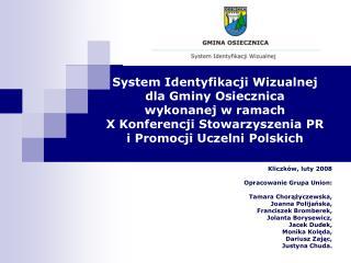 Kliczków, luty 2008 Opracowanie Grupa Union:  Tamara Chorążyczewska,  Joanna Polijańska,