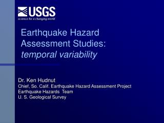 Earthquake Hazard Assessment Studies: temporal variability