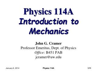 Physics 114A Introduction to Mechanics