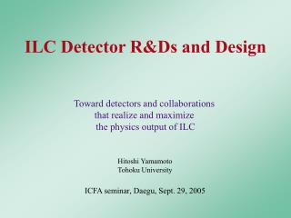 ILC Detector R&Ds and Design