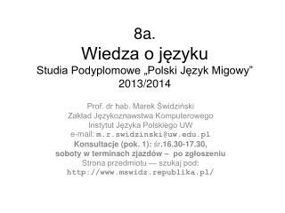 """8a. Wiedza o języku Studia Podyplomowe """"Polski Język Migowy"""" 2013/2014"""