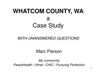 WHATCOM COUNTY, WA a Case Study WITH UNANSWERED QUESTIONS
