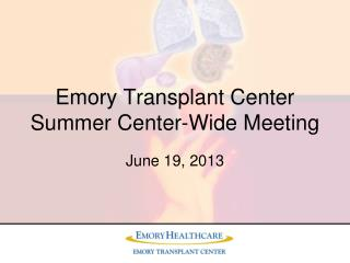 Emory Transplant Center Summer Center-Wide Meeting
