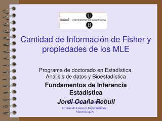 Cantidad de Información de Fisher y propiedades de los MLE