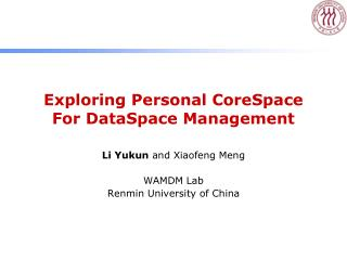 Exploring Personal CoreSpace For DataSpace Management