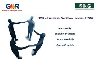 GMR – Business Workflow System (BWS)