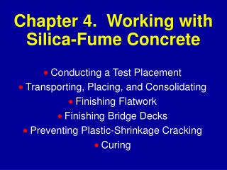 Chapter 4.  Working with Silica-Fume Concrete