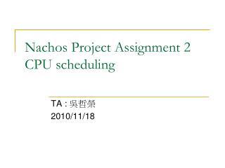 Nachos Project Assignment 2 CPU scheduling