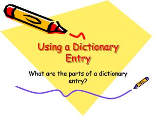 Using a Dictionary Entry