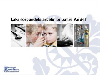 Läkarförbundets arbete för bättre Vård-IT