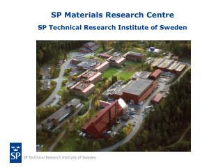 SP Materials Research Centre SP Technical Research Institute of Sweden