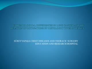 SÜREYYAPAŞA CHEST DISEASES AND THORACIC SURGERY EDUCATION AND RESEARCH HOSPITAL