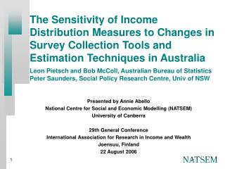 Presented by Annie Abello National Centre for Social and Economic Modelling (NATSEM)