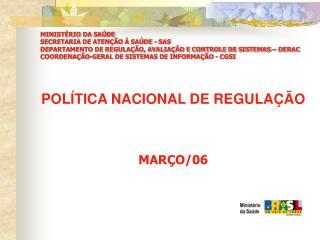 POLÍTICA NACIONAL DE REGULAÇÃO MARÇO/06