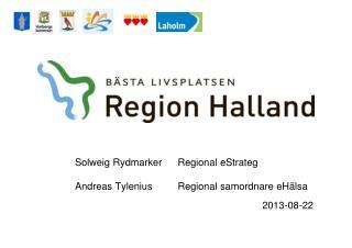 Solweig RydmarkerRegional eStrateg Andreas TyleniusRegional samordnare eHälsa