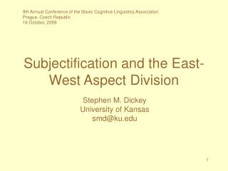 Subjectification and the East-West Aspect Division