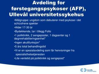 Avdeling for førstegangspsykoser (AFP), Ullevål universitetssykehus