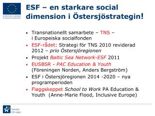 ESF – en starkare social  dimension i Östersjöstrategin !