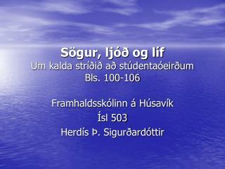 Sögur, ljóð og líf Um kalda stríðið að stúdentaóeirðum Bls. 100-106