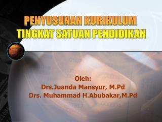 Oleh: Drs.Juanda Mansyur, M.Pd Drs. Muhammad H.Abubakar,M.Pd