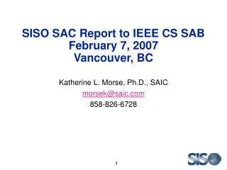 SISO SAC Report to IEEE CS SAB February 7, 2007 Vancouver, BC
