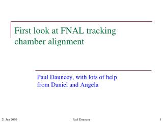 First look at FNAL tracking chamber alignment