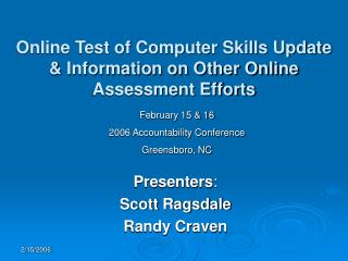 Online Test of Computer Skills Update  & Information on Other Online Assessment Efforts