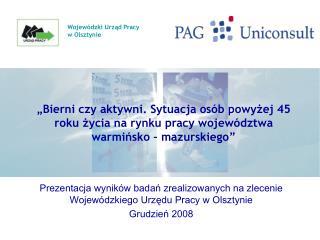 Prezentacja wyników badań zrealizowanych na zlecenie Wojewódzkiego Urzędu Pracy w Olsztynie