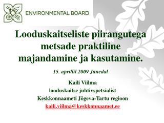 Kaili Viilma looduskaitse juhtivspetsialist Keskkonnaameti J�geva-Tartu regioon