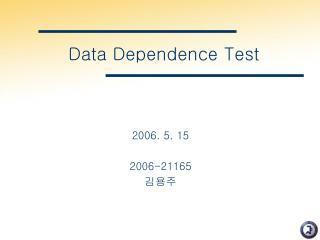 Data Dependence Test