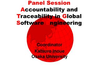 Panel Session A ccountability and  T raceability in  G lobal  S oftware  E ngineering