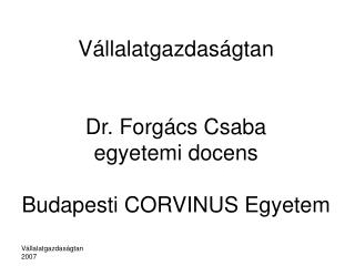 V llalatgazdas gtan   Dr. Forg cs Csaba egyetemi docens   Budapesti CORVINUS Egyetem