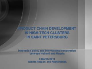 PRODUCT CHAIN DEVELOPMENT  IN HIGH-TECH CLUSTERS  IN SAINT PETERSBURG