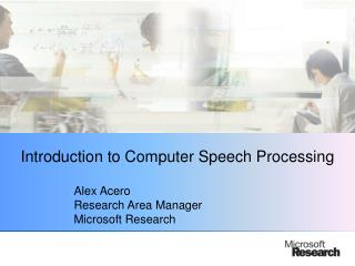 Introduction to Computer Speech Processing