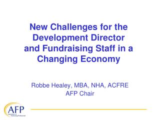 New Challenges for the Development Director and Fundraising Staff in a Changing Economy