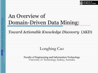 An Overview of Domain-Driven Data Mining:   Toward Actionable Knowledge Discovery (AKD)